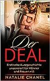 Der Deal: Erotische Kurzgeschichte unzensiert für Männer und Frauen +18