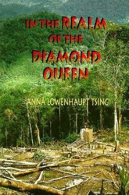 [(In the Realm of the Diamond Queen : Marginality in an Out-of-the-Way Place)] [By (author) Anna Lowenhaupt Tsing] published on (November, 1993)