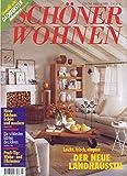 Schöner Wohnen Nr. 03/1999 Leicht, frisch, elegant Der neue Landhausstil