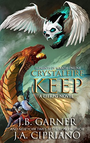 Crystalfire Keep: Volume 3 (Elements of Wrath Online)