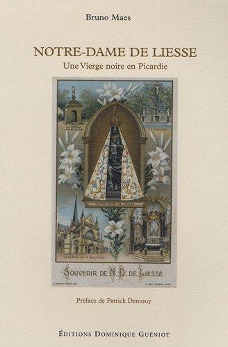 Notre-Dame De Liesse : Une Vierge Noire En Picardie