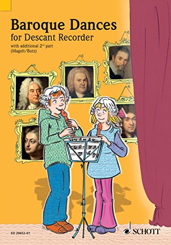 Baroque Dances: for Descant Recorder (Spiel und Spaß mit der Blockflöte) (English Edition)