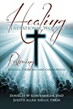 Healing Generational Wounds: Restoring Families, Churches and Communities
