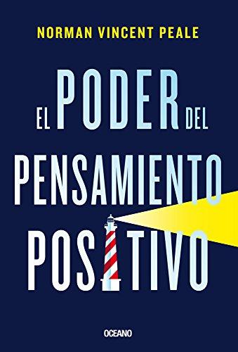 El Poder del Pensamiento Positivo por Norman Vincent Peale