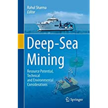 Deep-Sea Mining: Resource Potential, Technical and Environmental Considerations