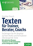 Texten für Trainer, Berater, Coachs: So bringen Sie Ihr Angebot auf den Punkt und formulieren überzeugende Texte (Whitebooks)