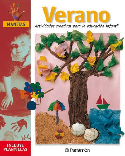 VERANO ACTIVIDADES CREATIVAS PARA LA EDUCACION INFANTIL (Manitas) - 9788434221369 por Mònica Martí