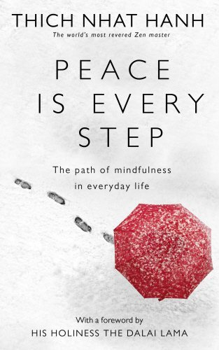 Peace Is Every Step: The Path of Mindfulness in Everyday Life by Thich Nhat Hanh (1991-01-01)