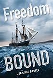 Freedom Bound (Loyalist Trilogy)