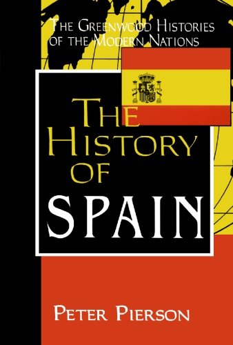 The History of Spain (Greenwood Histories of the Modern Nations) por Peter Pierson