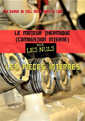 Couverture du livre Le moteur thermique (combustion interne) pour les nuls-les pieces internes