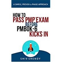 HOW TO PASS PMP® EXAM BEFORE PMBOK-6 KICKS IN: A Simple, Proven, 4-Phase Study Approach (English Edition)