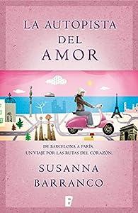 La autopista del amor par Susanna Barranco