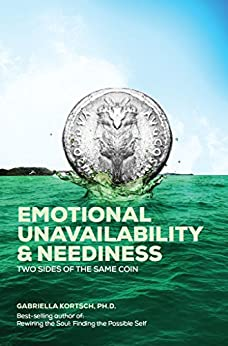Emotional Unavailability & Neediness: Two Sides of the Same Coin (English Edition) di [Kortsch, Gabriella]