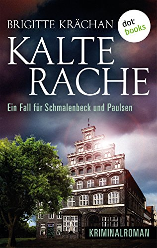 Kalte Rache - Ein Fall für Schmalenbeck und Paulsen: Kriminalroman