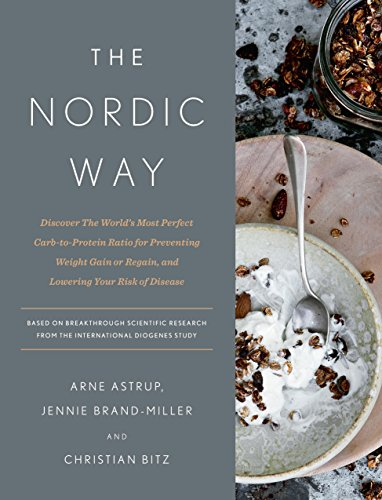 The Nordic Way: Discover The World's Most Perfect Carb-to-Protein Ratio for Preventing Weight Gain or Regain, and Lowering Your Risk of Disease (Pam Cook)