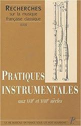 Pratiques instrumentales aux XVIIe et XVIIIe siècles