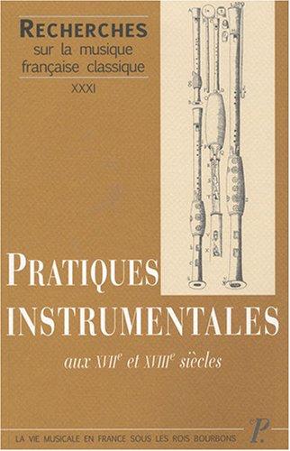 Pratiques instrumentales aux XVIIe et XVIIIe sicles