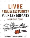 Livre « Reliez les points » Pour Les Enfants: Musique Tema