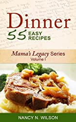 DINNER - 55 Easy Recipes (Mama's Legacy Series Book 1) (English Edition)