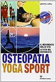 eBook Gratis da Scaricare Osteopatia yoga sport Il movimento nella vita la vita nel movimento Con CD Audio (PDF,EPUB,MOBI) Online Italiano