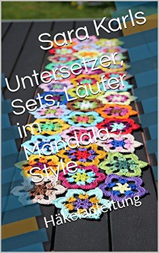 Untersetzer, Sets, Läufer im Mandala-Style: Häkelanleitung eBook ...