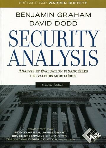 Security Analysis - 6me dition: Analyse et valuation financires des valeurs mobilires.