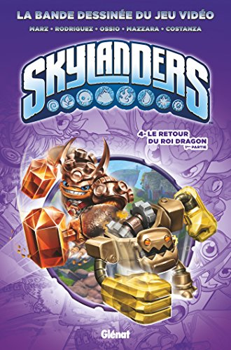 Skylanders - Tome 04 : Le retour du Roi Dragon (1ère partie)