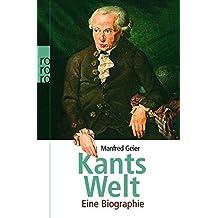 Kants Welt: Eine Biographie (Rowohlt Monographie)