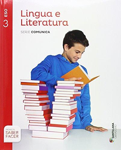 LINGUA E LITERATURA SERIE COMUNICA 3 ESO SABER FACER