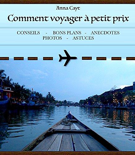 Couverture du livre Comment voyager à petit prix (livre conseils pour des vacances pas chères)