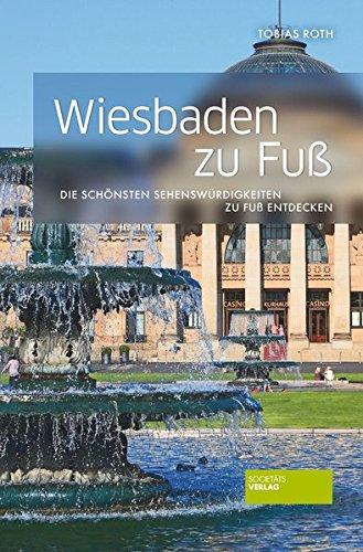 Wiesbaden zu Fuß: Die schönsten Sehenswürdigkeiten zu Fuß entdecken
