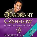 Le Quadrant du Cashflow - Un guide pour attendre la liberté financière de Robert T. Kiyosaki