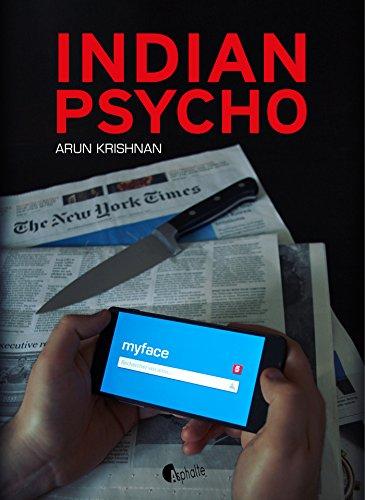 Indian Psycho - Arun Krishnan