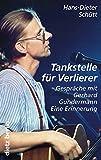Tankstelle für Verlierer: Gespräche mit Gerhard Gundermann - Eine Erinnerung - Hans D Schütt
