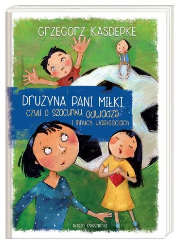 druzyna-pani-milki-czyli-o-szacunku-odwadze-i-innych-wartosciach