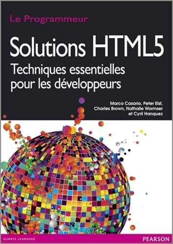 Solutions HTML5 par Marco Casario, Peter Elst, Charles E. Brown, Nathalie Wormser, Collectif