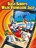Bugs Bunnys wilde verwegene Jagd