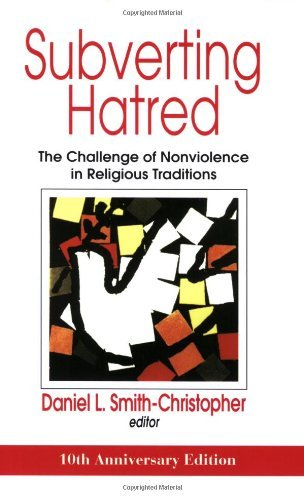 Subverting Hatred: The Challenge of Nonviolence in Religious Traditions (Faith Meets Faith Series) by Daniel L. Smith-Christopher