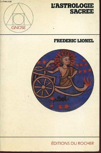 L'astrologie sacrée par Frederic Lionel