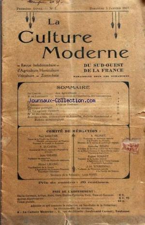 CULTURE MODERNE (LA) [No 1] du 05/01/1913 - ARTICLES DE DE LAPPARENT - CONSEQUENCE DE L'INSTITUTION DES CONCOURS CENTRAUX - LAFFORGUE - LA TAILLE DE LA VIGNE - GIRARD - L'OIE DE TOULOUSE par Collectif