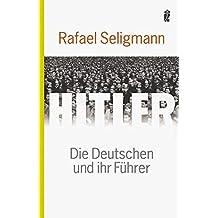 Hitler: Die Deutschen und ihr Führer