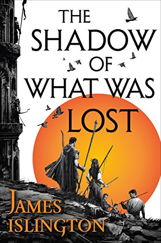 The Shadow of What Was Lost: Book One of the Licanius Trilogy by [Islington, James]