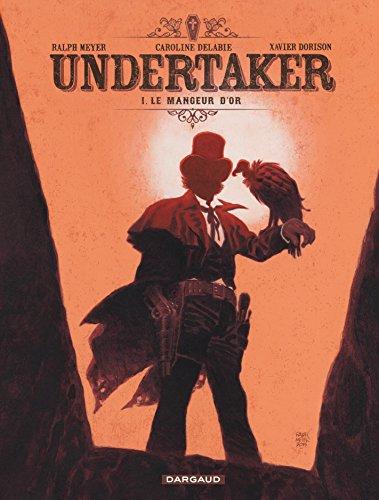 Undertaker - tome 1 - Le Mangeur d'or par Xavier Dorison