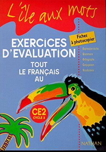 Exercices d'évaluation, tout le français au CE2. Fiches à photocopier