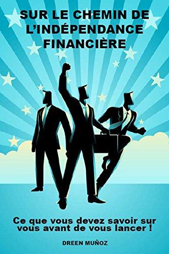 Le chemin de l'indépendance financière (livre développement personnel)
