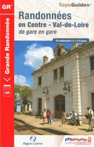 Randonnées en Centre Val-de-Loire de gare en gare