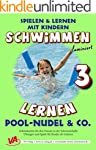 Schwimmen lernen 3: Pool-Nudel & Co.:...