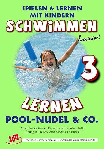 Schwimmen lernen 3: Pool-Nudel & Co.: laminiert oder unlaminiert (Spielen & Lernen mit Kindern) (Pool Übung)