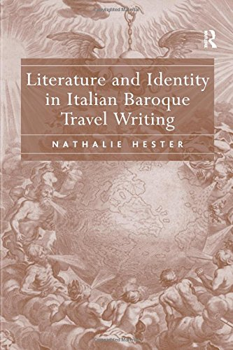 Hall Nathalie (Literature and Identity in Italian Baroque Travel Writing)